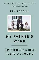 My Father's Wake: How the Irish Teach...