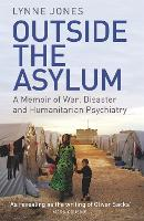 Outside the Asylum: A Memoir of War,...