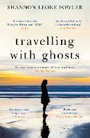Travelling with Ghosts: An intimate...