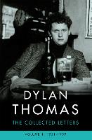 Dylan Thomas: The Collected Letters...