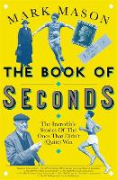 The Book of Seconds: The Incredible...