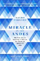 Miracle In The Andes: The True Story...