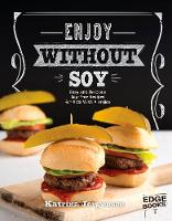 Enjoy Without Soy: Easy and Delicious...