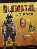 Gladiator Science: Armour, Weapons ...