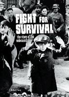 Fight for Survival: The Story of the...