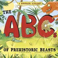 A Dinosaur Alphabet: The ABCs of...