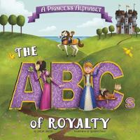 A Princess Alphabet: The ABCs of...