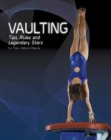 Vaulting: Tips, Rules, and Legendary...