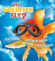 Do Goldfish Fly?: A Question and...