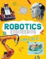 Robotics Engineering: Learn It, Try It!