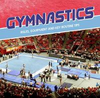 Gymnastics: Rules, Equipment and Key...