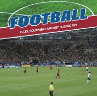Football: Rules, Equipment and Key...