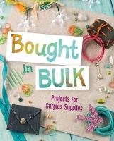 Bought In Bulk: Projects For Surplus...