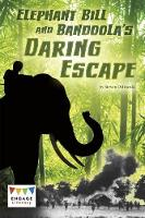 Elephant Bill and Bandoola's Daring...