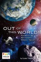 Out of This World!: Answers to...