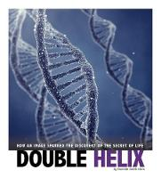 Double Helix: How an Image Sparked ...