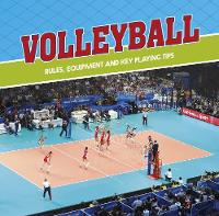 Volleyball: Rules, Equipment and Key...