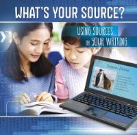 What's Your Source?: Using Sources in...