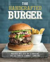 The Handcrafted Burger: Master the ...