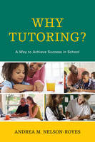 Why Tutoring?: A Way to Achieve...