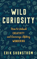 Wild Curiosity: How to Unleash...
