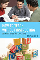How to Teach Without Instructing: 29...