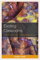 Exciting Classrooms: Practical...