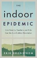 The Indoor Epidemic: How Parents,...