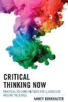 Critical Thinking Now: Practical...