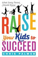 Raise Your Kids to Succeed: What ...