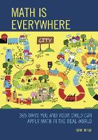 Math Is Everywhere: 365 Ways You and...