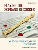 Playing the Soprano Recorder: For...