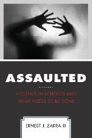 Assaulted: Violence in Schools and...