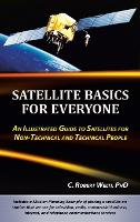 Satellite Basics for Everyone: An...