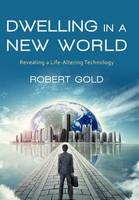 Dwelling in a New World: Revealing a...