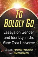 To Boldly Go: Essays on Gender and...