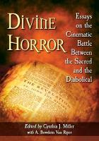 Divine Horror: Essays on the ...