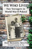 We Who Lived: Two Teenagers in World...