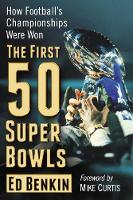 The First 50 Super Bowls: How...