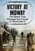 Victory at Midway: The Battle That...
