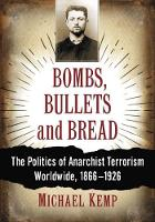 Bombs, Bullets and Bread: The ...