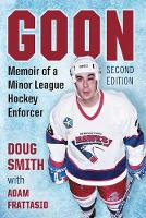Goon: Memoir of a Minor League Hockey...