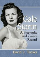Gale Storm: A Biography and Career...