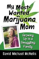 My Most-Wanted Marijuana Mom: Growing...