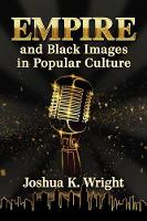 Empire and Black Images in Popular...
