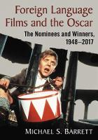 Foreign Language Films and the Oscar:...