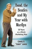 Bond, the Beatles and My Year with...