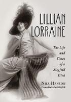 Lillian Lorraine: The Life and Times...