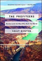 The Profiteers: Bechtel and the Men...