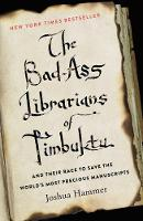 The Bad-Ass Librarians of Timbuktu ...
